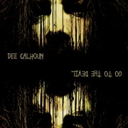 CALHOU, DEE - GO TO THE DEVIL