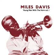 DAVIS, MILES - YOUNG MAN WITH THE HORN, VOL. 1