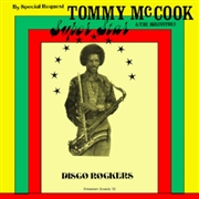 MCCOOK, TOMMY/BUNNY LEE & THE AGGROVATORS - SUPER STAR DISCO ROCKERS/SUPER DUB DISCO STYLE (2C