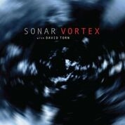 SONAR WITH DAVID TORN - VORTEX (2LP)