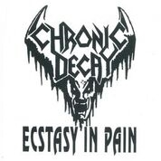 CHRONIC DECAY - ECSTASY IN PAIN (BLACK)
