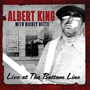 KING, ALBERT -WITH DICKEY BETTS- - LIVE AT THE BOTTOM LINE