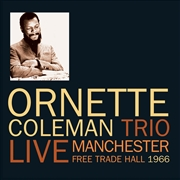 COLEMAN, ORNETTE -TRIO- - LIVE MANCHESTER FREE TRADE HALL 1966 (2CD)