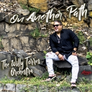TORRES, WILLY -ORCHESTRA- - ON ANOTHER PATH