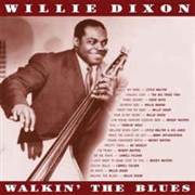 DIXON, WILLIE - WALKIN' THE BLUES