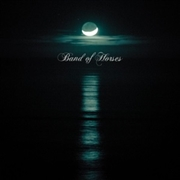 BAND OF HORSES - CEASE TO BEGIN