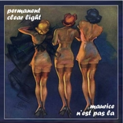 PERMANENT CLEAR LIGHT - (COL 2) MAURICE N'EST PAS LA