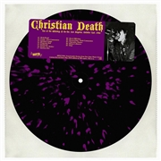 CHRISTIAN DEATH - LIVE AT THE WHISKY A GO GO, LA, OCT. 31, 1981 (IT)