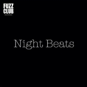 NIGHT BEATS - FUZZ CLUB SESSION