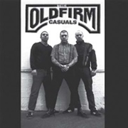 OLD FIRM CASUALS - THE OLD FIRM CASUALS