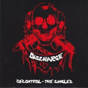 DISCHARGE - DECONTROL: THE SINGLES