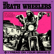 DEATH WHEELERS - (COL) I TREAD ON YOUR GRAVE