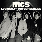 MC5 - LOOKING AT YOU/BORDERLINE