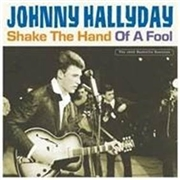 HALLYDAY, JOHNNY - SHAKE THE HAND OF A FOOL (2LP)