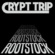 CRYPT TRIP - ROOTSTOCK (CLEAR)