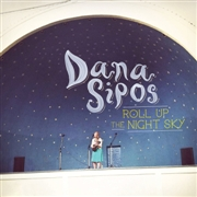 SIPOS, DANA - ROLL UP THE NIGHT SKY