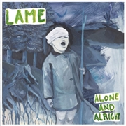 LAME - ALONE AND ALRIGHT