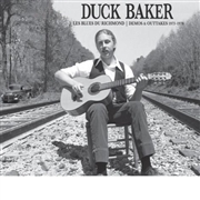 BAKER, DUCK - LES BLUES DU RICHMOND: DEMOS AND OUTTAKES 1973-'79