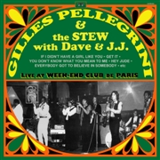 PELLEGRINI, GILLES -& THE STEW WITH DAVE & J.J.- - LIVE AT WEEK-END CLUB DE PARIS