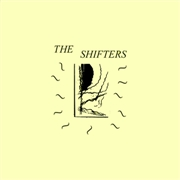 SHIFTERS - THE SHIFTERS