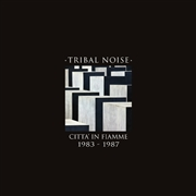 TRIBAL NOISE - CITTA IN FIAMME 1983-1987 (+CD)