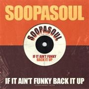 SOOPASOUL - IF IT AIN'T FUNKY BACK IT UP PTS. 1 & 2