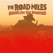 ROAD MILES - BALLADS FOR THE WASTELAND