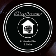 DAYTONER - NEEDED YOU/SICKA