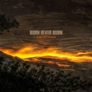 BURN RIVER BURN - NEUSTONIA