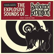 SOUND EXPLOSION - THE EXPLOSIVE SOUND OF... THE SOUND EXPLOSION