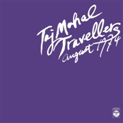 TAJ-MAHAL TRAVELLERS - AUGUST 1974 (2LP)