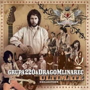 GRUPA 220 & DRAGO MLINAREC - THE ULTIMATE COLLECTION (2CD)