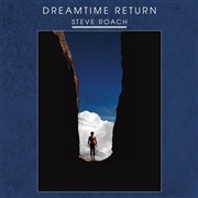ROACH, STEVE - DREAMTIME RETURN (2LP)
