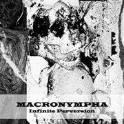 MACRONYMPHA - INFINITE PERVERSION