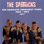 SPOTNICKS - COMPLETE PRESIDENT TAPES, VOL. 1: 1962-1964 (2CD)