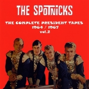 SPOTNICKS - COMPLETE PRESIDENT TAPES, VOL. 2: 1964-1967