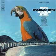 BYRD, CHARLIE - MORE BRAZILIAN BYRD