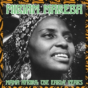 MAKEBA, MIRIAM - MAMA AFRIKA: EARLY YEARS