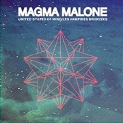 MAGMA MALONE - UNITED STATES OF MIND/VAMPIRES BRONZÉES