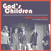 GOD'S CHILDREN - MUSIC IS THE ANSWER: THE COMPLETE COLLECTION