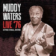 WATERS, MUDDY - LIVE '76 AT PAUL'S MALL BOSTON