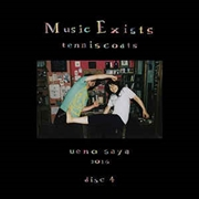 TENNISCOATS - MUSIC EXISTS DISC 4