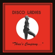 DISCO LADIES - THREE'S COMPANY...
