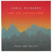 RICHARDS, CHRIS -& THE SUBTRACTIONS- - PEAKS AND VALLEYS