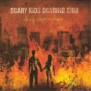 SCARY KIDS SCARING KIDS - CITY SLEEPS IN FLAMES
