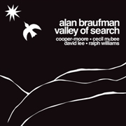 BRAUFMAN, ALAN - VALLEY OF SEARCH