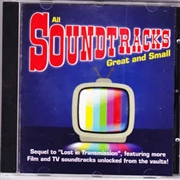 VARIOUS - ALL SOUNDTRACKS GREAT AND SMALL