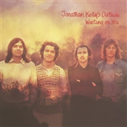 KELLY, JONATHAN -'S OUTSIDE- - ...WAITING ON YOU