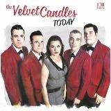 VELVET CANDLES - TODAY