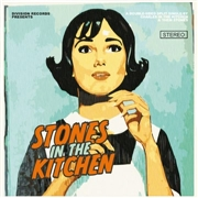 THEM STONES/CHARLES IN THE KITCHEN - STONES IN THE KITCHEN
